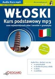 Język Włoski - Audio Kurs Włoski Kurs podstawowy mp3  - wydawca: EDGARD - przeznaczony jest dla osób początkujących, zaczynających naukę oraz tych, którzy chcieliby szybko przypomnieć sobie podstawy języka włoskiego i przygotować się do podróży - wydanie elektroniczne, AudioBook, Książka Audio, mp3